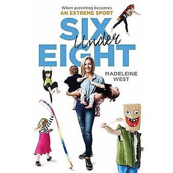 Six Under Eight by Madeleine West - 9780670078929 Book