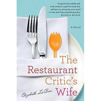 The Restaurant Critic's Wife by Elizabeth LaBan - 9781477817766 Book