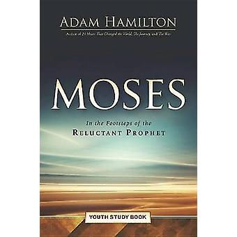 Moses Youth Study Book - In the Footsteps of the Reluctant Prophet by