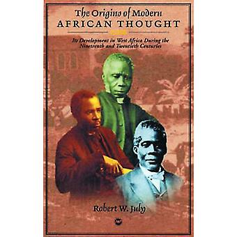 Origins of African Political Thought by Robert W. July - 978159221199