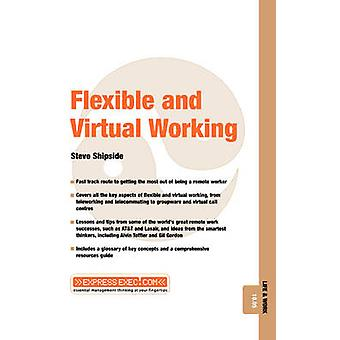 Flexible and Virtual Working by Steve Shipside - 9781841122007 Book