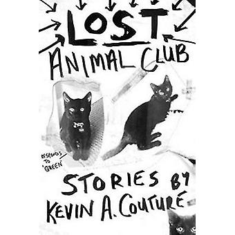 Lost Animal Club by Kevin A. Couture - 9781926455662 Book