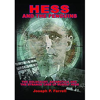Hess and the Penguins - The Holocaust - Antarctica and the Strange Cas