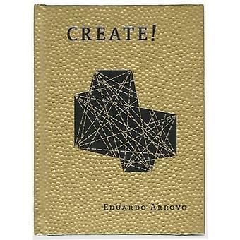 Create! by Eduardo Arroyo - 9781940291055 Book