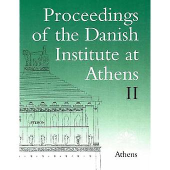 Proceedings of the Danish Institute at Athens - 1998 - v. 2 by Soren Di