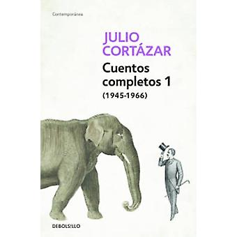 Cuentos Completos I (1945-1966) by Julio Cortazar - 9788466331913 Book