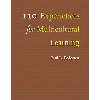 110 Experiences for Multicultural Learning by Paul B. Pedersen - 9781