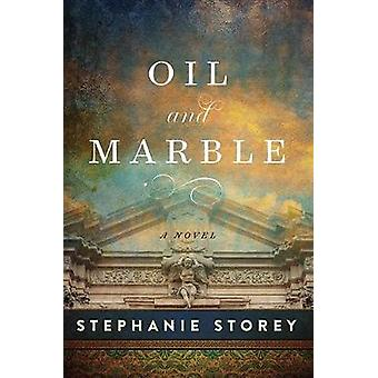 Oil and Marble - A Novel of Leonardo and Michelangelo by Stephanie Sto