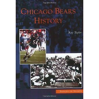 Chicago Bears History by Roy Taylor - 9780738533193 Book