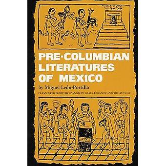 PreColumbian Literatures of Mexico by LeonPortilla & Miguel