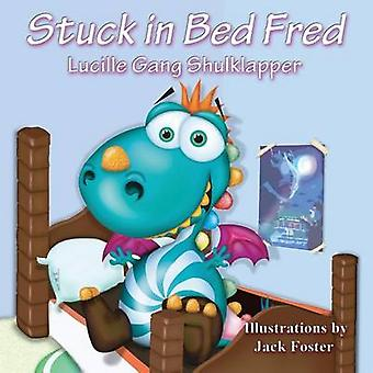 Stuck in Bed Fred by Shulklapper & Lucille Gang