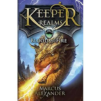 Keeper of the Realms Blood and Fire Book 3 by Marcus Alexander