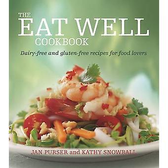 Het eten goed Cookbook - glutenvrij en zuivel-vrije recepten voor voedsel Lo