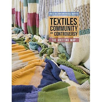 Textiles Community and Controversy by Jools Gilson