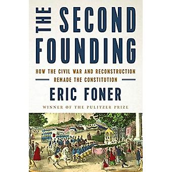 Second Founding by Eric Foner