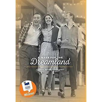 A Wake For The Dreamland by DeedrickMayne & Laurel
