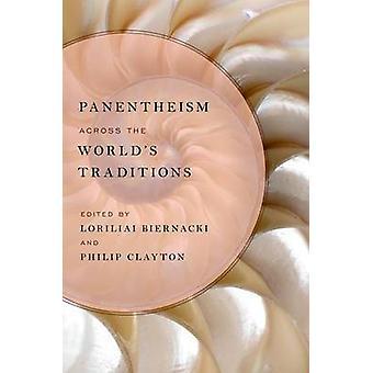Panentheism across the World's Traditions by Loriliai Biernacki - 978