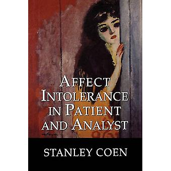 Affect Intolerance in Patient and Analyst by Stanley J. Coen