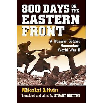 800 dager på østfronten En russisk soldat husker andre verdenskrig av Litvin & Nikolai