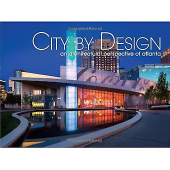 City by Design: An Architectural Perspective of the Atlanta Area