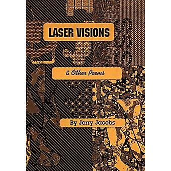 Laser Visions and Other Poems by Jacobs & J. H.