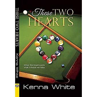 These Two Hearts by White & Kenna