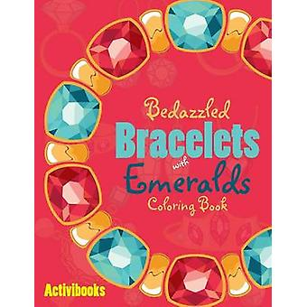 Bedazzled Bracelets with Emeralds Coloring Book by Activibooks