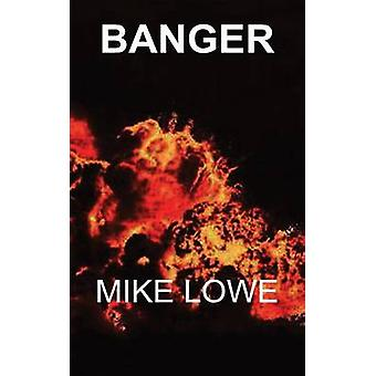 Banger by Lowe & Mike