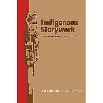 Storywork autochtone: Éduquer le cœur, esprit, corps et esprit