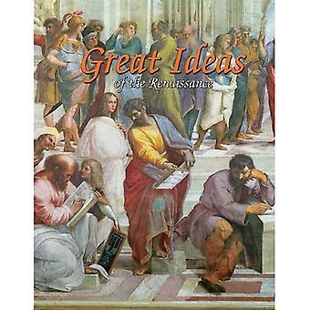 Great Ideas of the Renaissance (Renaissance World)