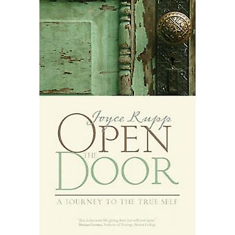 Open the Door - A Journey to the True Self by Joyce Rupp - 97819334951