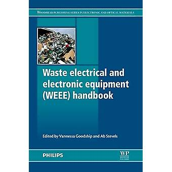 Waste Electrical and Electronic Equipment Weee Handbook by Goodship & Vannessa