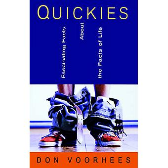 Quickies Fascinating Facts about the Facts of Life by Voorhees & Donald A.