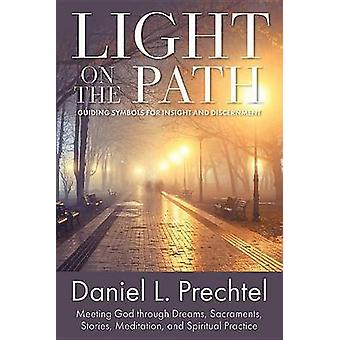 Light on the Path Guiding Symbols for Insight and Discernment by Prechtel & Daniel l