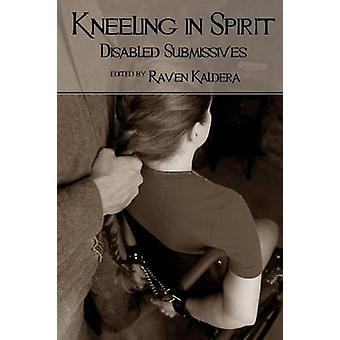 Kneeling in Spirit by Kaldera & Raven