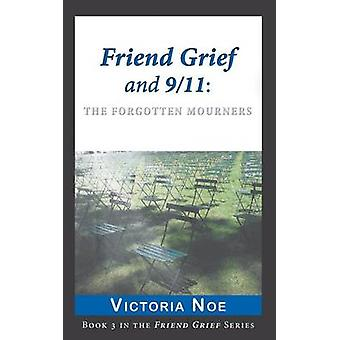 Friend Grief and 911 The Forgotten Mourners by Noe & Victoria