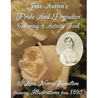 Jane Austens Pride And Prejudice Colouring  Activity Book Featuring Illustrations from 1895 by Hamilton & Eva Maria
