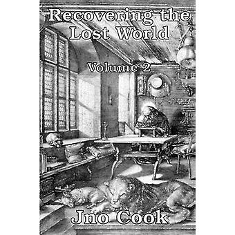 Recovering The Lost World Volume 2 by Cook & Jno