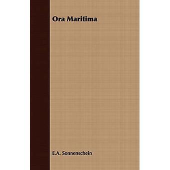 Ora Maritima by Sonnenschein & E.A.