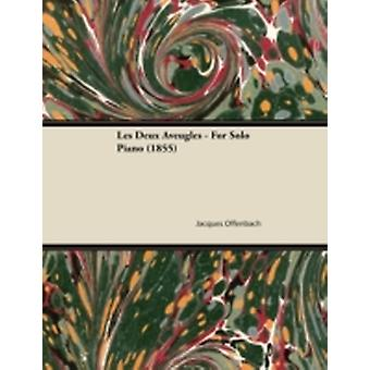 Les Deux Aveugles  For Solo Piano 1855 by Offenbach & Jacques