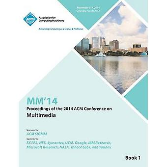 MM14 22nd ACM International Conference on Multimedia V1 by MM 14 Conference Committee