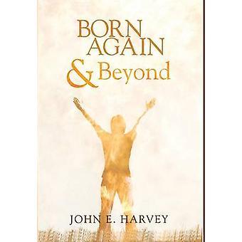 Born Again and Beyond by Harvey & John E.