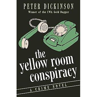 The Yellow Room Conspiracy by Dickinson & Peter