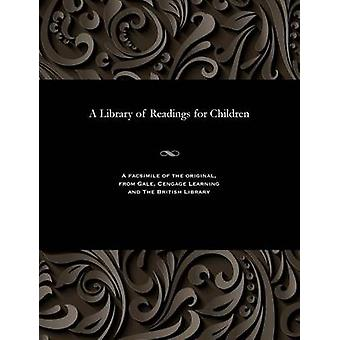 A Library of Readings for Children by Various