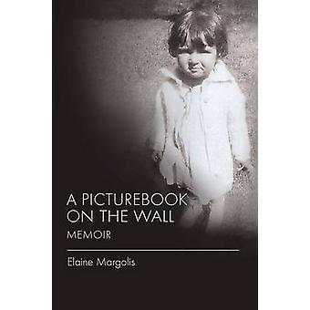 A Picturebook on the Wall Memoir by Margolis & Elaine