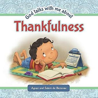 God Talks With Me About Thankfulness Being thankful despite your circumstances by de Bezenac & Agnes