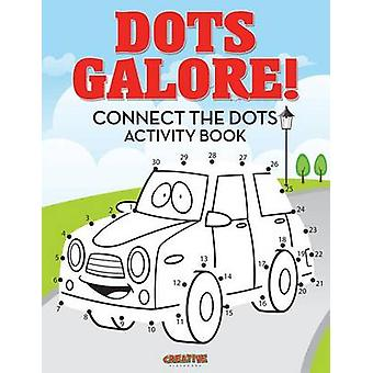 Dots Galore Connect the Dots Activity Book by Creative Playbooks
