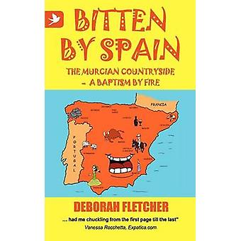 Bitten by Spain  The Murcian Countryside a Baptism by Fire by Fletcher & Deborah