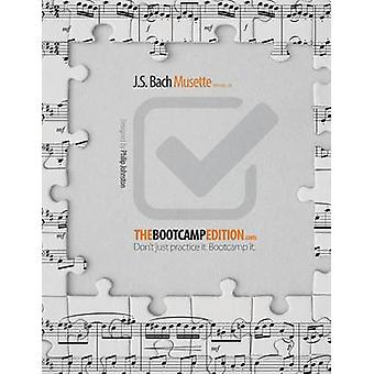 The Bootcamp Edition J.S. Bach Musette BWV Anh. 126 by Johnston & Philip A