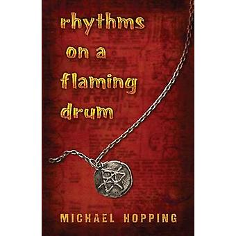 Rhythms on a Flaming Drum by Hopping & Michael